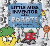 Little Miss Inventor and the Robots - Mr. Men and Little Miss Picture Books (Paperback)