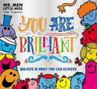Mr. Men Little Miss: You are Brilliant: Believe in What You Can Achieve (Paperback)