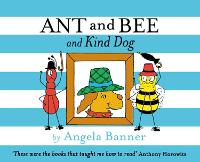 Ant and Bee and the Kind Dog - Ant and Bee (Hardback)