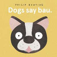 Dogs Say Bau (Board book)