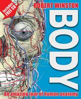 Body: An Amazing Tour of Human Anatomy (Hardback)