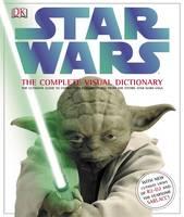 """Star Wars"": the Complete Visual Dictionary (Hardback)"