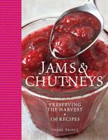 Jams & Chutneys: Preserving the Harvest (Hardback)