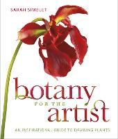 Botany for the Artist: An Inspirational Guide to Drawing Plants (Hardback)