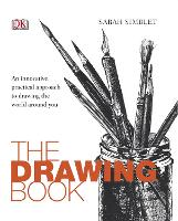 The Drawing Book: An Innovative, Practical Approach to Drawing the World Around You (Paperback)