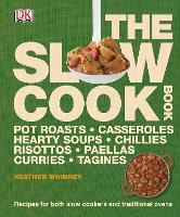 The Slow Cook Book: Recipes for both Slow Cookers and Traditional Ovens (Hardback)