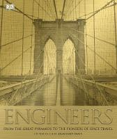 Engineers: From the Great Pyramids to Spacecraft (Hardback)