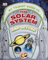 My Tourist Guide to the Solar System...and Beyond (Hardback)