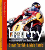 Barry: The Story of Motorcycling Legend, Barry Sheene (CD-Audio)