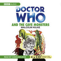"""""""Doctor Who"""" and the Cave Monsters - Classic Novels (CD-Audio)"""