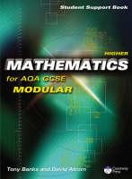 Causeway Press Higher Mathematics for AQA GCSE (Modular) - Student Support Book (Paperback)