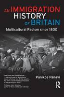 An Immigration History of Britain: Multicultural Racism since 1800 (Paperback)