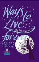 Ways to Live Forever Hardcover educational edition - NEW LONGMAN LITERATURE 11-14 (Hardback)
