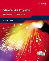 Edexcel A Level Science: AS Physics Students' Book with ActiveBook CD: EDAS: AS Phys Stu Bk with ABk CD - Edexcel GCE Physics 2008