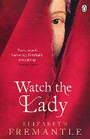 Watch the Lady - The Tudor Trilogy (Paperback)