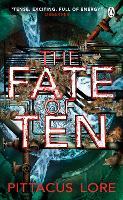 The Fate of Ten: Lorien Legacies Book 6 - The Lorien Legacies (Paperback)