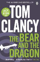 The Bear and the Dragon: INSPIRATION FOR THE THRILLING AMAZON PRIME SERIES JACK RYAN - Jack Ryan (Paperback)