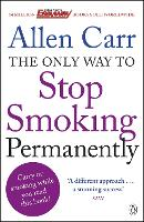The Only Way to Stop Smoking Permanently: Quit cigarettes for good with this groundbreaking method (Paperback)
