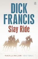 Slay Ride - Francis Thriller (Paperback)