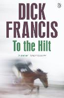 To The Hilt - Francis Thriller (Paperback)