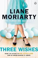 Three Wishes: From the bestselling author of Big Little Lies, now an award winning TV series (Paperback)