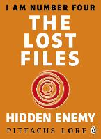 I Am Number Four: The Lost Files: Hidden Enemy - I Am Number Four: The Lost Files (Paperback)