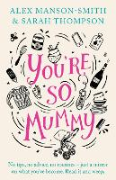 You're So Mummy (Hardback)