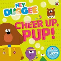 Hey Duggee: Cheer Up, Pup! - Hey Duggee (Paperback)