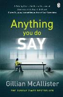 Anything You Do Say (Paperback)