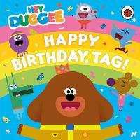 Hey Duggee: Happy Birthday, Tag! - Hey Duggee (Board book)
