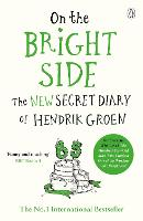 On the Bright Side: The new secret diary of Hendrik Groen (Paperback)