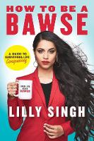 How to Be a Bawse: A Guide to Conquering Life (Paperback)