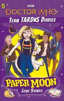 Doctor Who: Paper Moon: The Team TARDIS Diaries, Volume 1 - The Team TARDIS Diaries (Paperback)