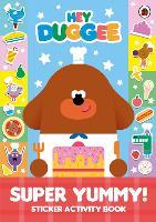 Hey Duggee: Super Yummy!: Sticker Activity Book - Hey Duggee (Paperback)