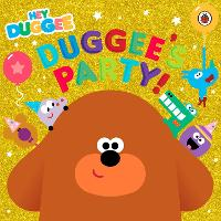 Hey Duggee: Duggee's Party! - Hey Duggee (Paperback)