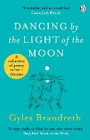 Dancing By The Light of The Moon: Over 250 poems to read, relish and recite (Paperback)
