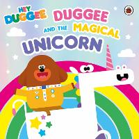 Hey Duggee: Duggee and the Magical Unicorn - Hey Duggee (Paperback)