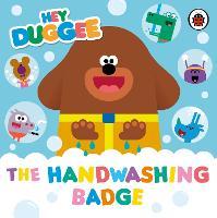 Hey Duggee: The Handwashing Badge - Hey Duggee (Board book)