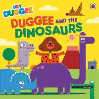 Hey Duggee: Duggee and the Dinosaurs - Hey Duggee (Paperback)