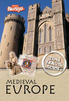 Medieval Europe - Raintree Freestyle: Time Travel Guides (Hardback)