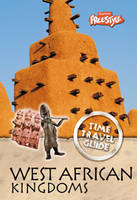 Ancient West African Kingdoms - Raintree Freestyle: Time Travel Guides (Paperback)