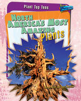 North America's Most Amazing Plants - Raintree Perspectives: Plant Top Tens (Paperback)
