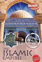 The Islamic Empires - Raintree Freestyle Express: Time Travel Guides (Hardback)