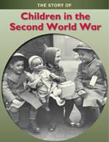 Children in the Second World War - Story of... (Hardback)