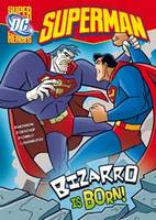 Bizarro is Born! - DC Super Heroes - Superman (Paperback)