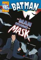 The Man Behind the Mask - DC Super Heroes - Batman (Hardback)