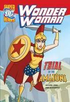 Trial of the Amazons - DC Super Heroes: Wonder Woman (Hardback)
