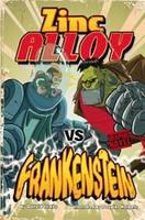Zinc Alloy vs Frankenstein - Graphic Fiction: Zinc Alloy (Hardback)