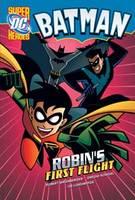 Robin's First Flight - DC Super Heroes: Batman (Hardback)