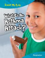 What is an Asthma Attack? - Inside My Body (Paperback)